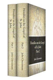 Homilies on the Gospel of St. John (2 vols.)
