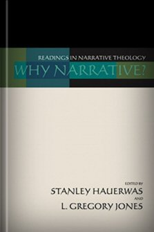 Why Narrative? Readings in Narrative Theology
