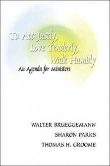 to act justly love tenderly walk humbly an agenda for ministers