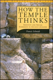How the Temple Thinks: Identity and Social Cohesion in Ancient Judaism
