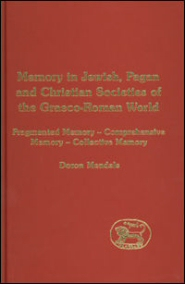 Memory in Jewish, Pagan and Christian Societies of the Graeco-Roman World