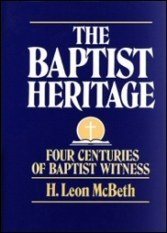 The Baptist Heritage: Four Centuries of Baptist Witness