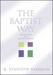 The Baptist Way: Distinctives of the Baptist Church