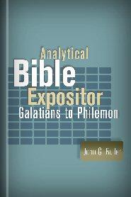 Analytical Bible Expositor: Galatians to Philemon