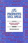 The Prophets Still Speak: Messiah In Both Testaments