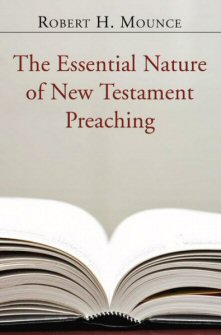 The Essential Nature of New Testament Preaching