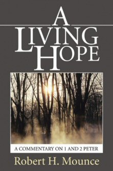 A Living Hope: A Commentary on 1 and 2 Peter