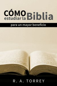 Cómo estudiar la Biblia para un mayor beneficio