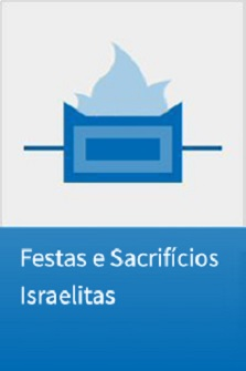 Festas e Sacrifícios Israelitas