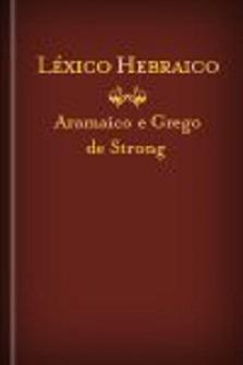 Léxico Hebraico, Aramaico e Grego de Strong