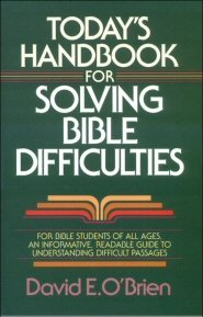 Today's Handbook for Solving Bible Difficulties