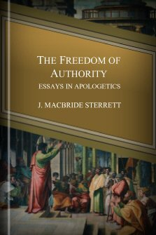 The Freedom of Authority: Essays in Apologetics