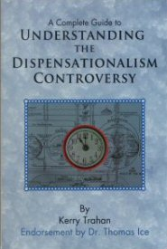 A Complete Guide to Understanding the Dispensationalism Controversy
