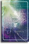 La epístola a los Hebreos - F.F. Bruce