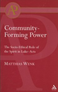 Community-Forming Power: The Socio-Ethical Role of the Spirit in Luke-Acts