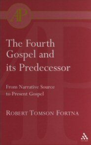 The Fourth Gospel and Its Predecessor: From Narrative Source to Present Gospel