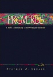 Wesleyan Bible Commentary: Proverbs
