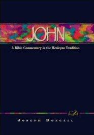 Wesleyan Bible Commentary: John