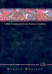 Wesleyan Bible Commentary: 1 & 2 Thessalonians