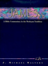 Wesleyan Bible Commentary: James