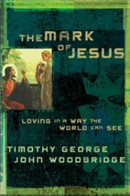 The Mark of Jesus: Loving in a Way the World Can See