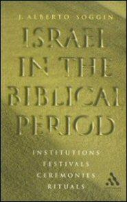 Israel in the Biblical Period: Institutions, Festivals, Ceremonies, Rituals