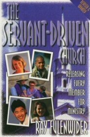 The Servant-Driven Church: Releasing Every Member for Ministry