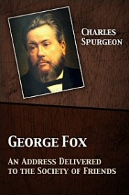 George Fox: An Address Delivered to the Society of Friends