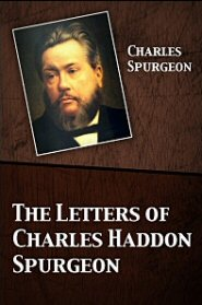 The Letters of Charles Haddon Spurgeon