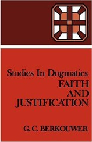 Studies in Dogmatics: Faith and Justification
