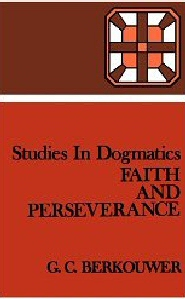 Studies in Dogmatics: Faith and Perseverance