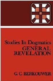 Studies in Dogmatics: General Revelation