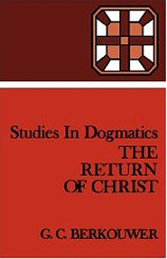 Studies in Dogmatics: The Return of Christ