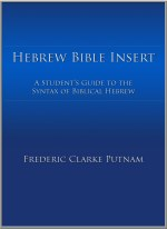 Hebrew Bible Insert: A Student's Guide to the Syntax of Biblical Hebrew