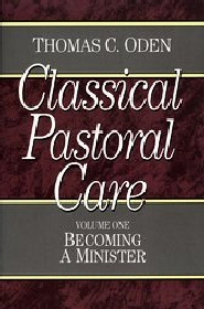Classical Pastoral Care: Becoming a Minister