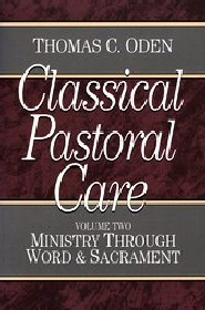 Classical Pastoral Care: Ministry through Word and Sacrament