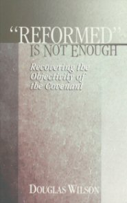 Reformed Is Not Enough: Recovering the Objectivity of the Covenant