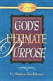 Exposition of Ephesians: God's Ultimate Purpose