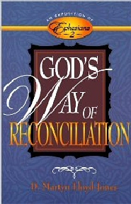 Exposition of Ephesians: God's Way of Reconciliation