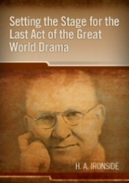 Setting the Stage for the Last Act of the Great World Drama