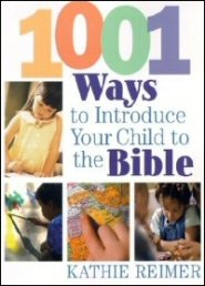 1001 Ways to Introduce Your Child to the Bible