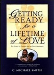 Getting Ready for a Lifetime of Love: Six Steps to Prepare for a Great Marriage
