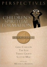 Perspectives on Children's Spiritual Formation: Four Views