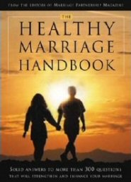 The Healthy Marriage Handbook: Solid Answers to More Than 200 Questions That Will Strengthen and Enhance Your Marriage