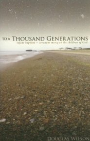 To a Thousand Generations: Infant Baptism—Covenant Mercy to the Children of God