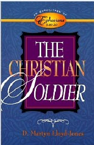 Exposition of Ephesians: The Christian Soldier
