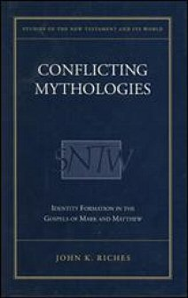 Conflicting Mythologies: Identity Formation in the Gospels of Mark and Matthew (SNTW)