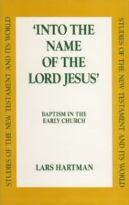 Into the Name of the Lord Jesus: Baptism in the Early Church (SNTW)