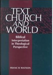 Text, Church and World: Biblical Interpretation in Theological Perspective