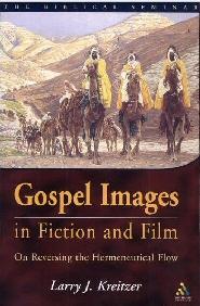 Gospel Images in Fiction and Film: On Reversing the Hermeneutical Flow